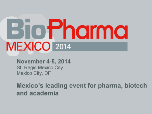 David y Paulina Peña serán ponentes en una mesa de trabajo en BioPharma México 2014, 5 de noviembre
