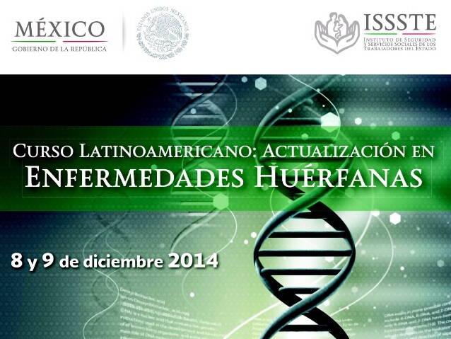 ISSSSTE, Curso latinoamericano de actualización sobre enfermedades raras, 8-9 dic 2014